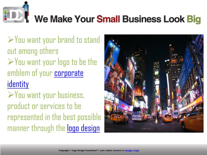 You want your brand to stand out among others