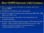 how oopd interacts with grantees