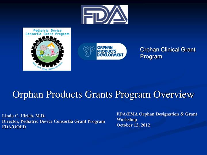 orphan products grants program overview n.