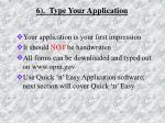 6 type your application