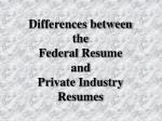 differences between the federal resume and private industry resumes