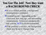 you got the job now they want a background check