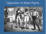 opposition to black rights