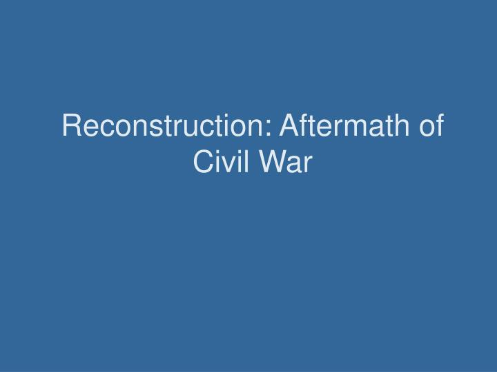reconstruction aftermath of civil war n.