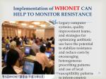 implementation of whonet can help to monitor resistance