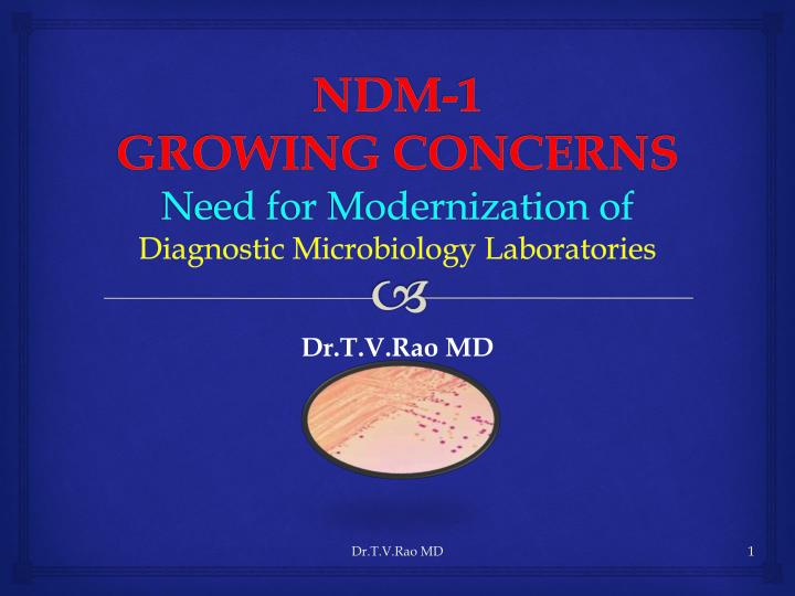 Ndm 1 growing concerns need for modernization of diagnostic microbiology laboratories