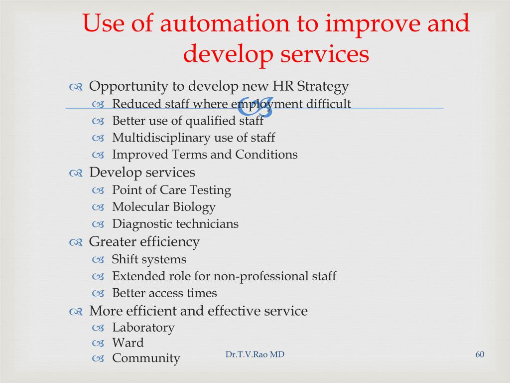 Use of automation to improve and develop services