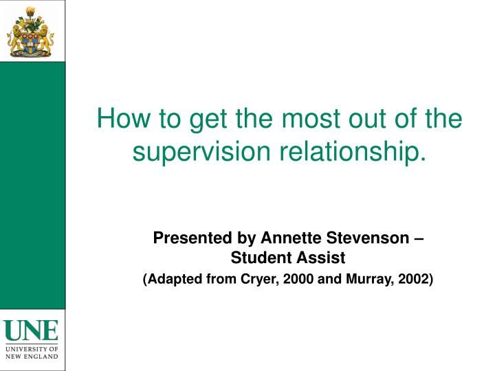 how to get the most out of the supervision relationship n.