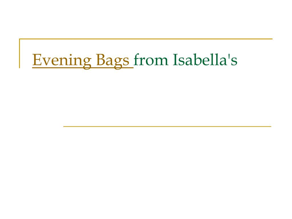 evening bags from isabella s l.