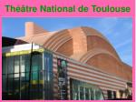 th tre national de toulouse
