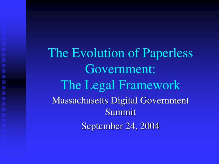 the evolution of paperless government the legal framework n.