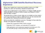 afghanistan gsm satellite backhaul recovery experience