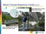 bcom s tsunami experience feb2005 cont d
