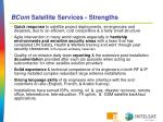 bcom satellite services strengths