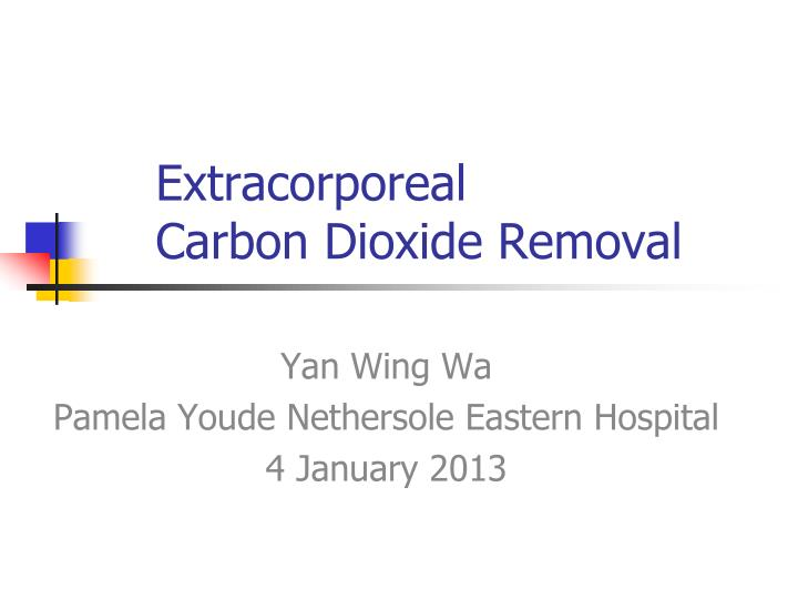 extracorporeal carbon dioxide removal n.