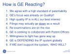 how is ge reacting