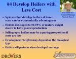 4 develop heifers with less cost