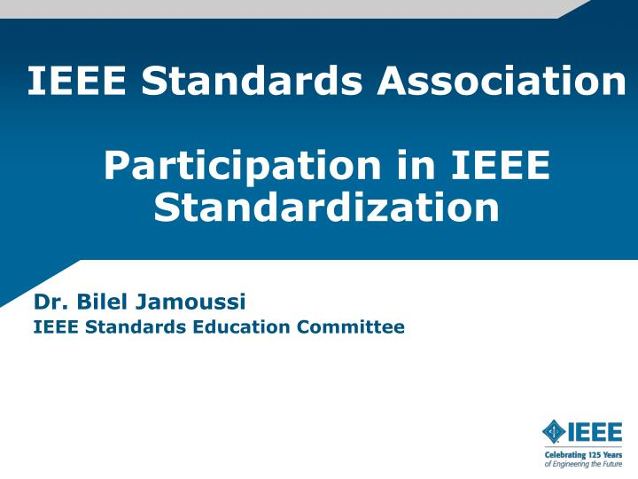 ieee standards association participation in ieee standardization n.