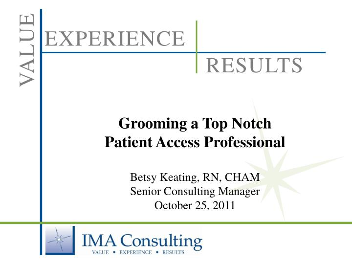 Grooming a Top Notch