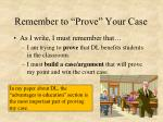 remember to prove your case