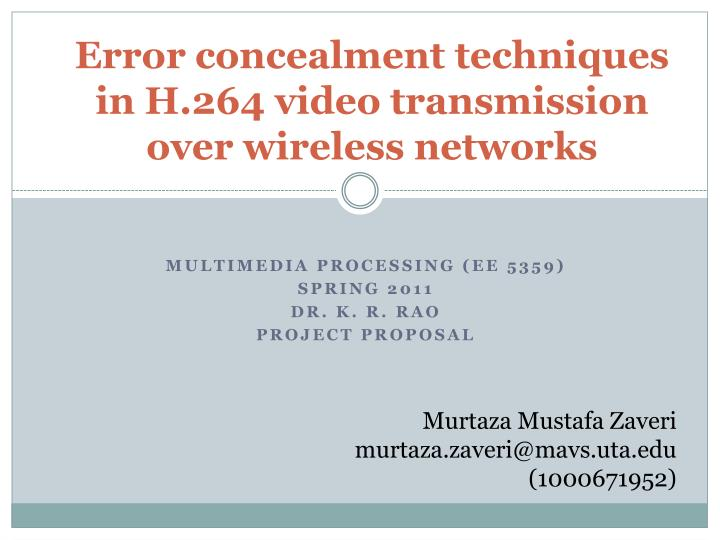 error concealment techniques in h 264 video transmission over wireless networks n.