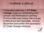 change is difficult