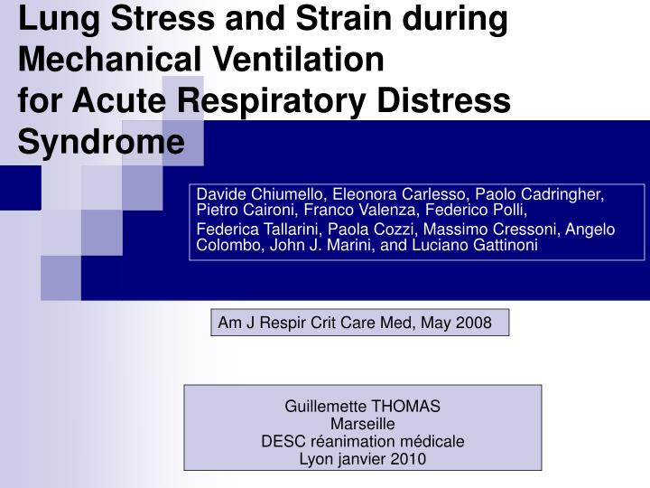 lung stress and strain during mechanical ventilation for acute respiratory distress syndrome n.