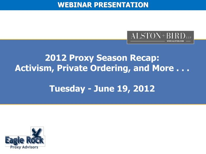 2012 proxy season recap activism private ordering and more tuesday june 19 2012 n.