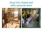 king tut s chariot and other personal items