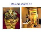 more treasures