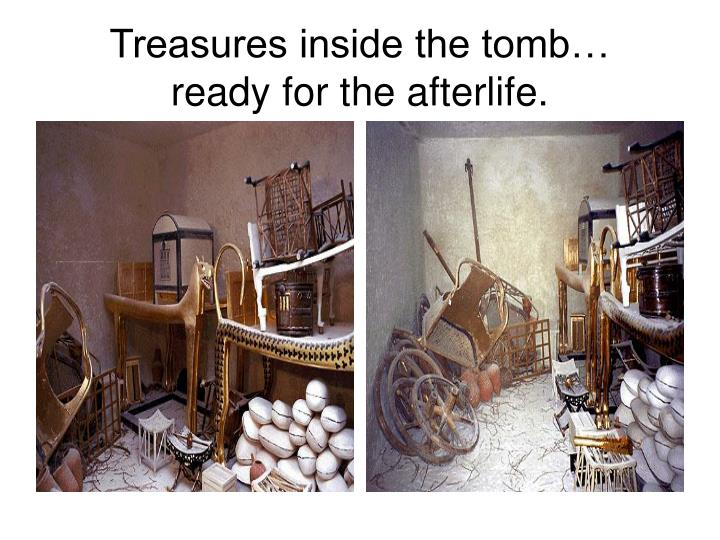 Treasures inside the tomb…
