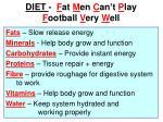 diet f at m en c an t p lay f ootball v ery w ell