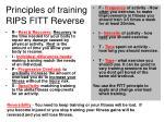 principles of training rips fitt reverse