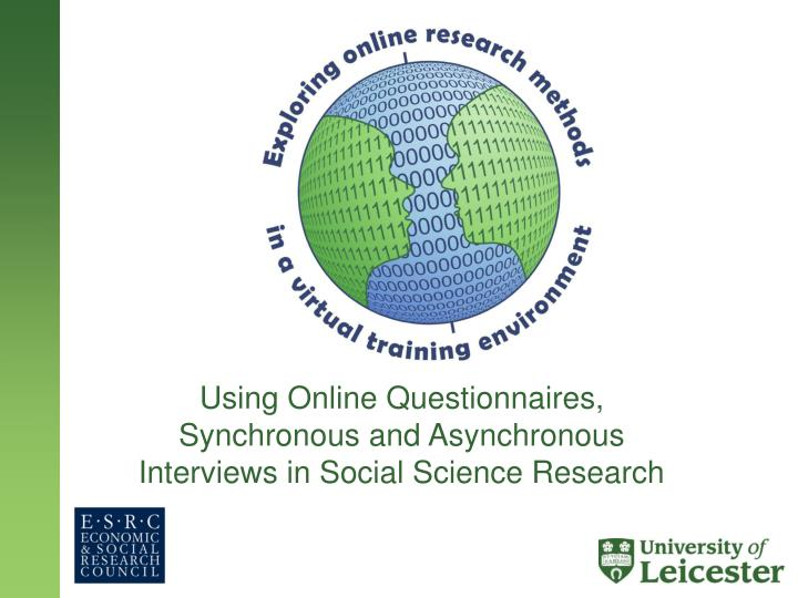 using online questionnaires synchronous and asynchronous interviews in social science research n.