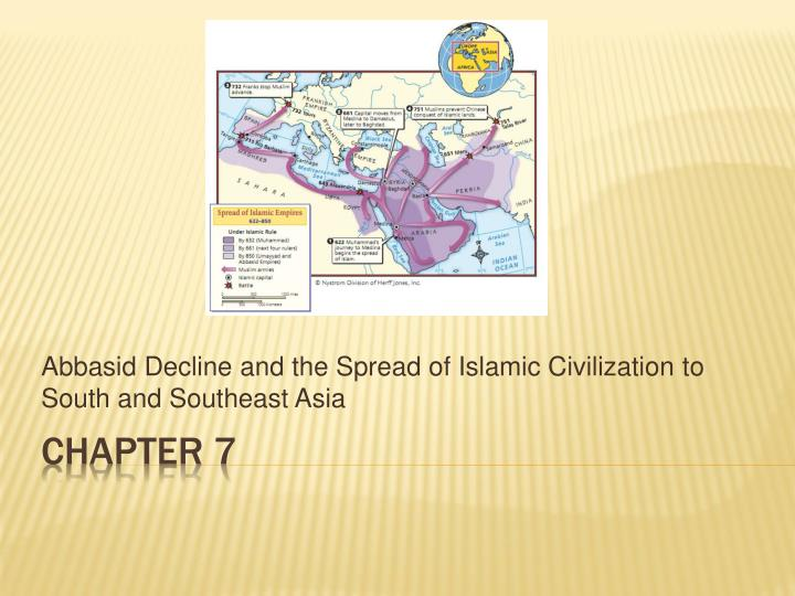 abbasid decline and the spread of islamic civilization to south and southeast asia n.
