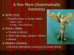 a few more grammatically feminine