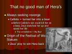 that no good man of hera s