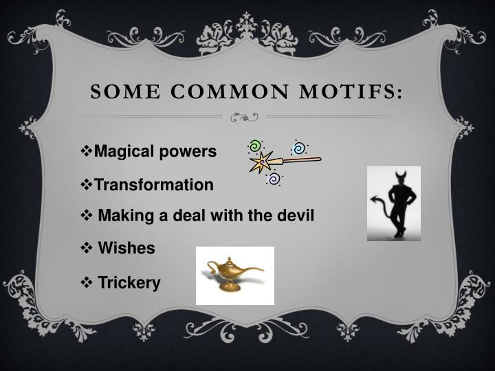 Some common motifs: