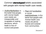 common stereotyped beliefs associated with people with mental health care needs