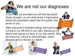 we are not our diagnoses