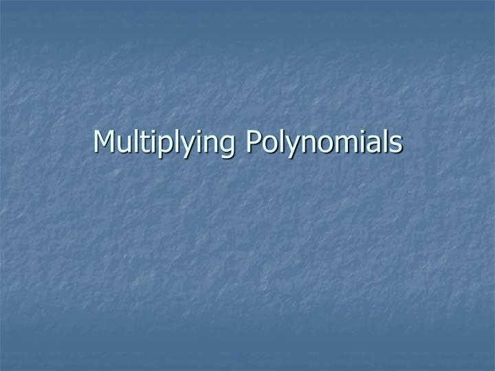 multiplying polynomials n.