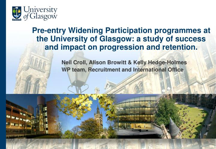 Pre-entry Widening Participation programmes at the University of Glasgow: a study of success and imp...