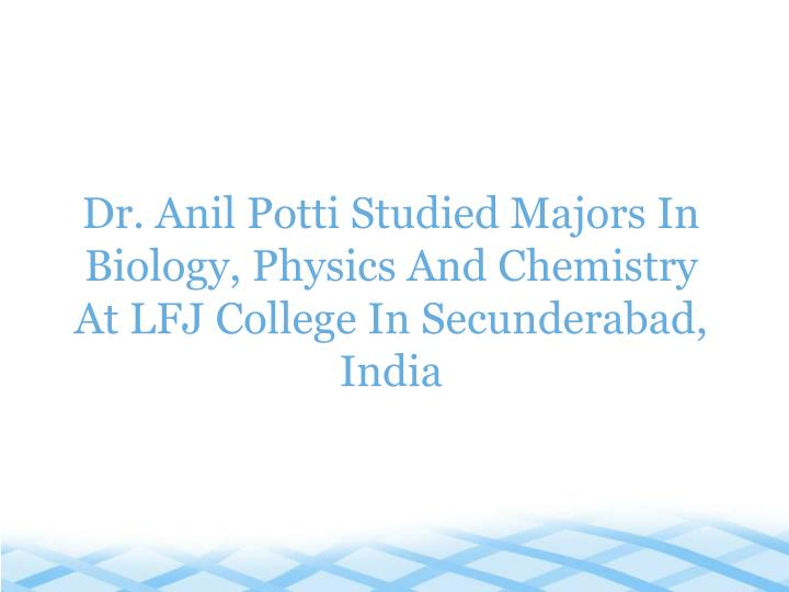 Dr. Anil Potti Studied Majors In Biology, Physics And Chemistry At LFJ College In Secunderabad, Indi...