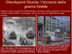 checkpoint charlie l incrocio della guerra fredda