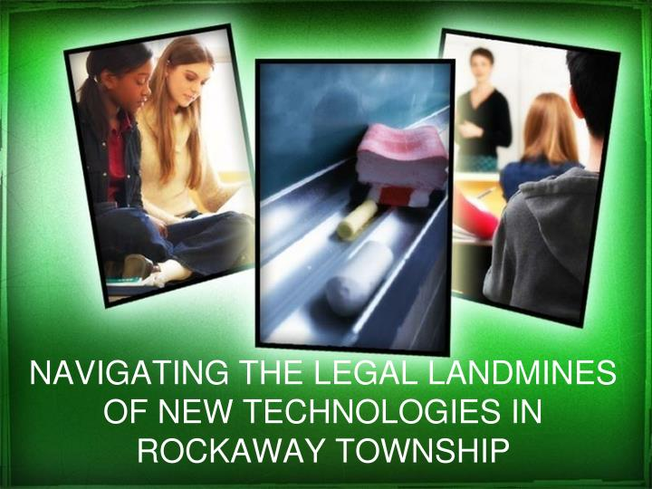 navigating the legal landmines of new technologies in rockaway township n.