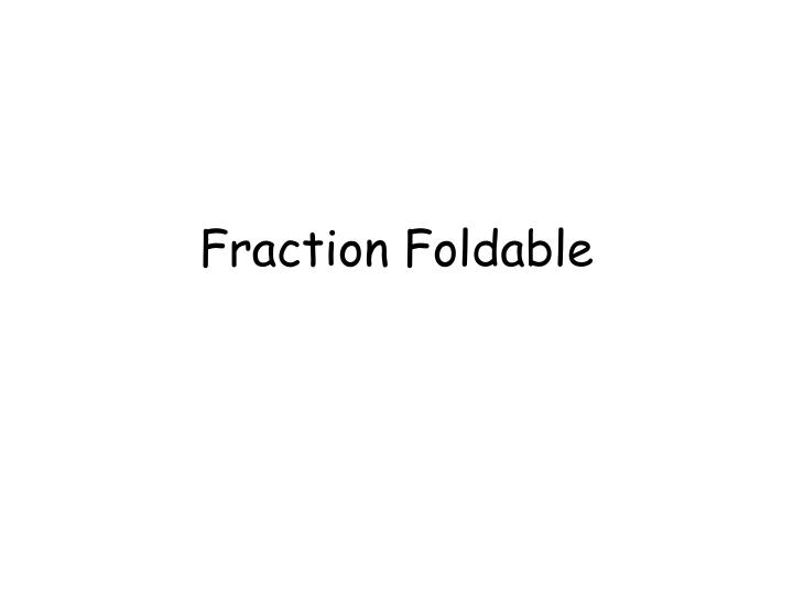 fraction foldable n.