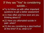 if they say yes to considering suicide