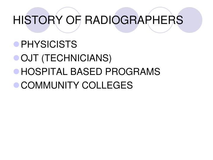 HISTORY OF RADIOGRAPHERS