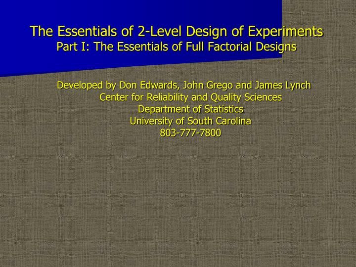 the essentials of 2 level design of experiments part i the essentials of full factorial designs n.