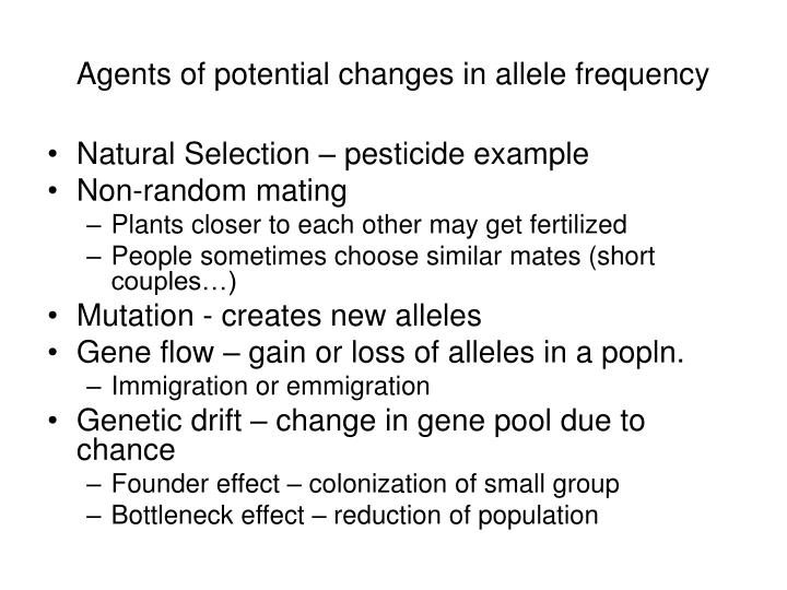 Agents of potential changes in allele frequency